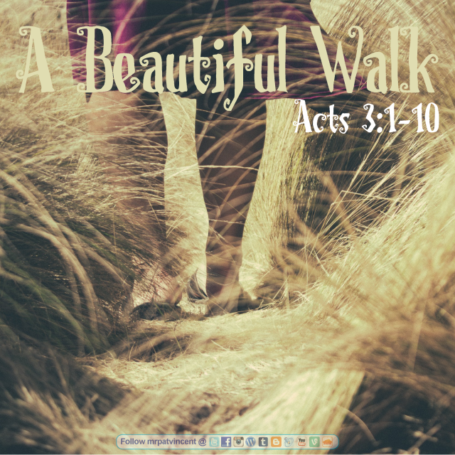 A Beautiful Walk, Acts 3:1-10