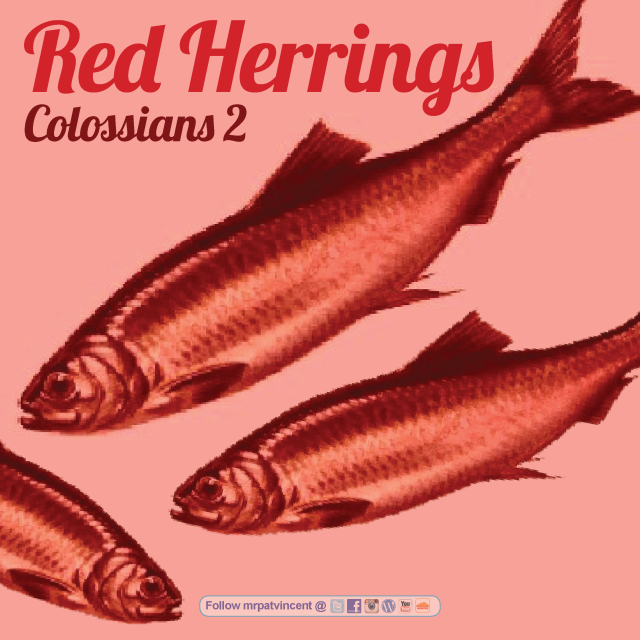 Red Herrings • Colossians 2