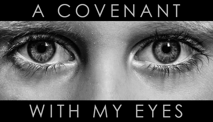 A-covenant-with-my-eyes